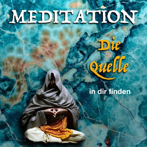 Meditation - Die göttliche Quelle in dir finden